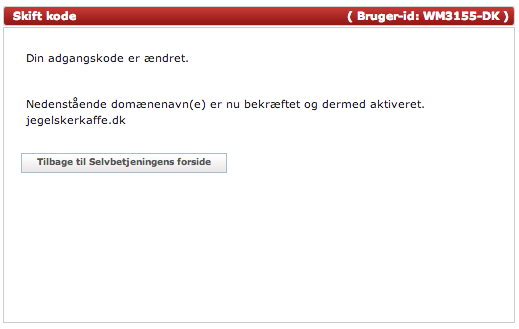 Det er et krav hos DK-Hostmaster, at du skifter adgangskode.